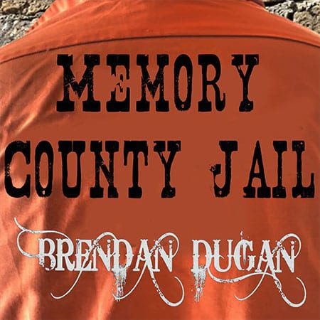 5DD462 - Brendan Dugan- Memory County Jail- Single Cover