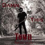 5DD501 – Ronnie Joudo– Damn This Town Album Cover