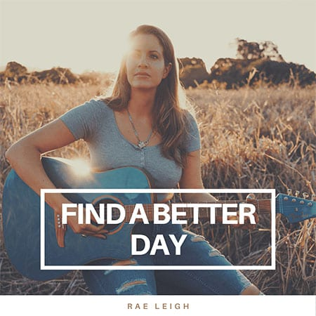 5DD523 – Rae Leigh – Find a Better Day - Single Cover Pic